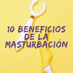 10 beneficios de la masturbación