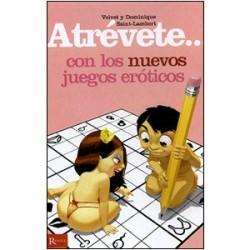 Libro Atrévete... con los nuevos juegos eróticos