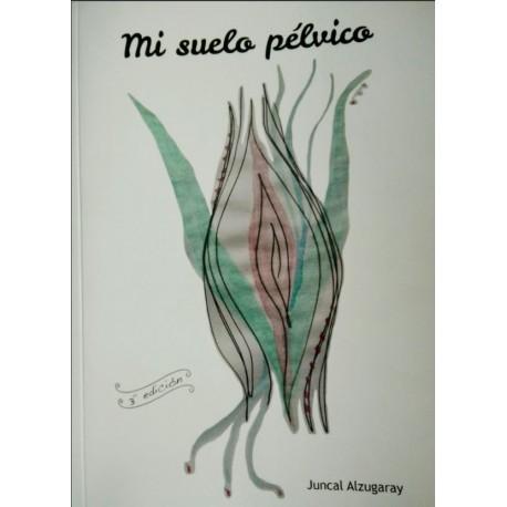 Libro mi suelo pélvico (Juncal Alzugaray)